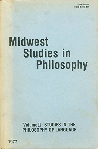 Midwest Studies in the Philosophy Volume II: Studies in the Philosophy of Language: French, Peter A...