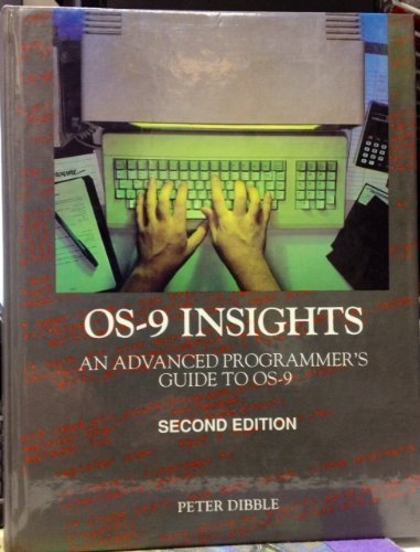 9780918035035: OS-9 insights: An advanced programmers guide to OS-9