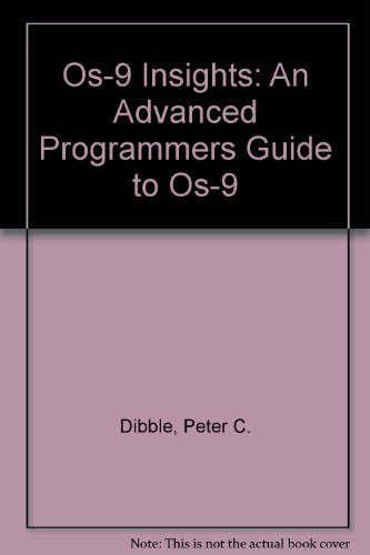 9780918035059: Os-9 Insights: An Advanced Programmers Guide to Os-9