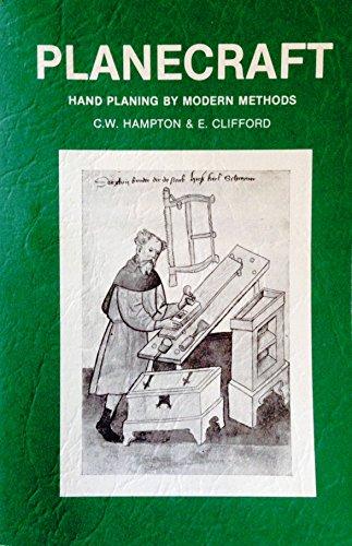 Planecraft - Hand planing by Modern Methods: C. W. Hampton,