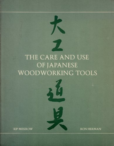 9780918036087: The Care and Use of Japanese Woodworking Tools