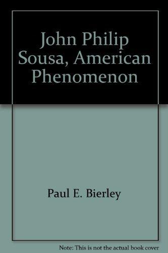 9780918048066: John Philip Sousa, American phenomenon