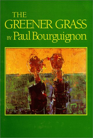 The Greener Grass: Bourguignon, Paul