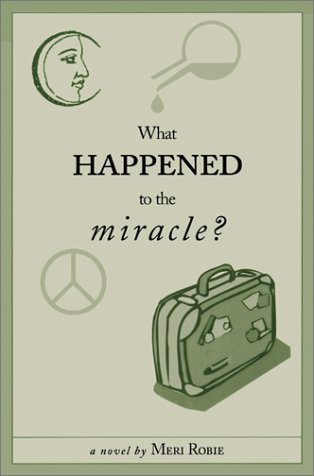 9780918056122: What Happened to the Miracle