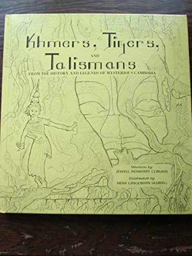 Khmers Tigers, and Talismans: From The History: Coburn, Jewell Reinhart