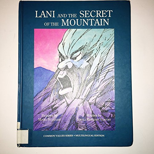 9780918060099: Lani and the Secret of the Mountain (Common Values Series, Multi-Lingual Edition)