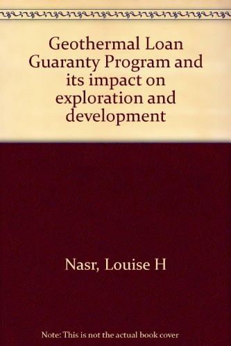 Geothermal Loan Guaranty Program and its impact on exploration and development: Nasr, Louise H