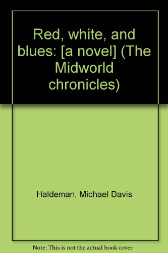 Red, white, and blues: [a novel] (The: Haldeman, Michael Davis