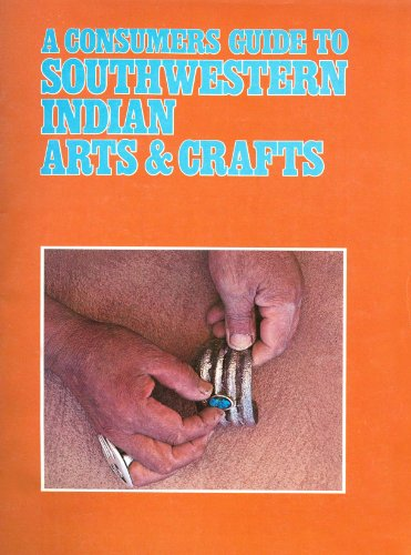 Consumers Guide to Southwestern Indian Arts and Crafts: Bahti, Mark