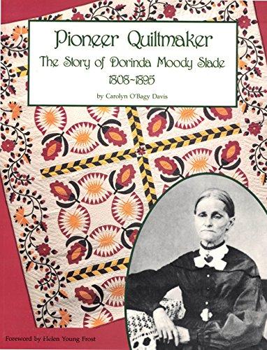 9780918080752: Pioneer Quiltmaker: Story of Dorinda Moody Slade