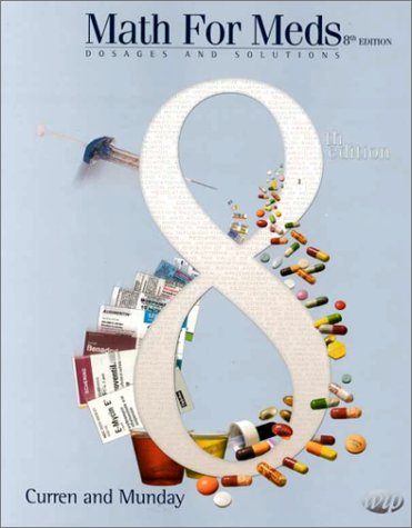 9780918082091: Math for Meds: Dosages and Solutions (8th Edition)