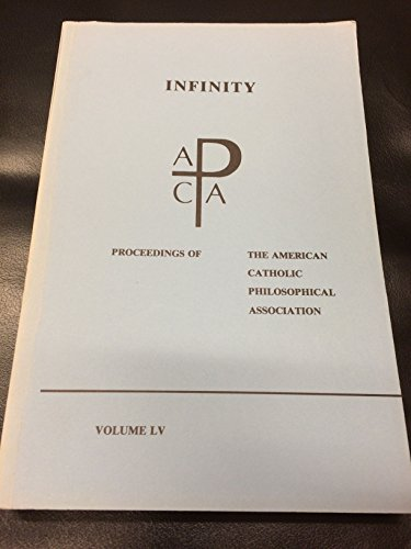 Infinity. Proceedings of the American Catholic Philosophical Association, Vol. LV, 1981.: DAHLSTROM...