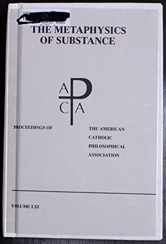 Metaphysics of Substance: Proceedings of the American: Daniel O. Dahlstrom