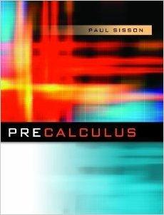 Precalculus: Paul Sisson