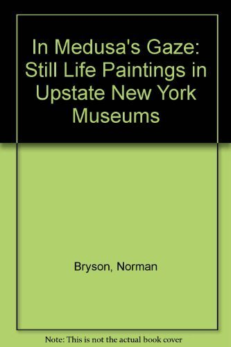 9780918098054: In Medusa's Gaze: Still Life Paintings in Upstate New York Museums