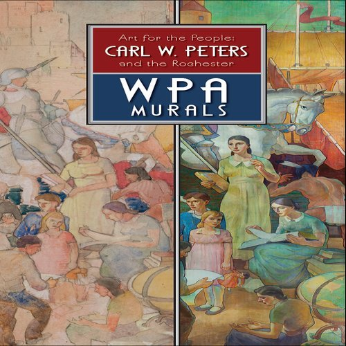 9780918098177: Art for the People: Carl W. Peters and the Rochester WPA Murals