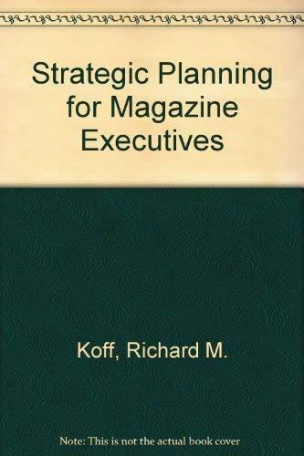 9780918110169: Strategic Planning for Magazine Executives