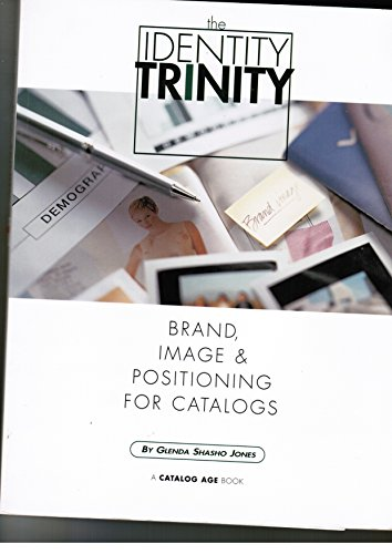 9780918110251: The Identity Trinity: Brand, Image & Positioning for Catalogs