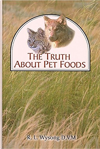 The Truth About Pet Foods: R.L. Wysong