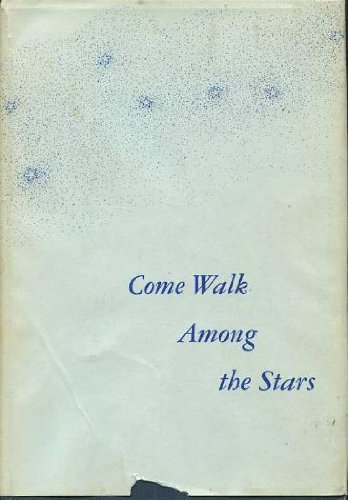 Come Walk Among the Stars [Signed]: Abbott, Winston O.