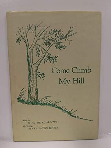 Come Climb My Hill: Winston O. Abbott