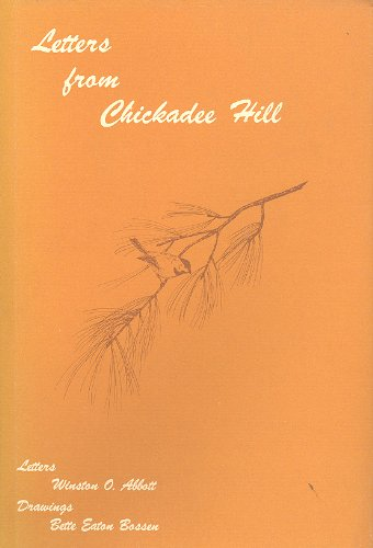 Letters From Chickadee Hill: Abbott, Winston O.,