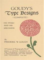 Goudy's Type Designs: His Story and Specimens: Frederic W. Goudy;