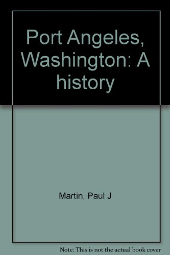 9780918146250: Port Angeles, Washington: A history
