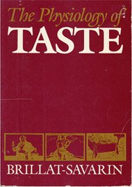 Physiology of Taste or Meditations on Transcendental Gastronomy, the