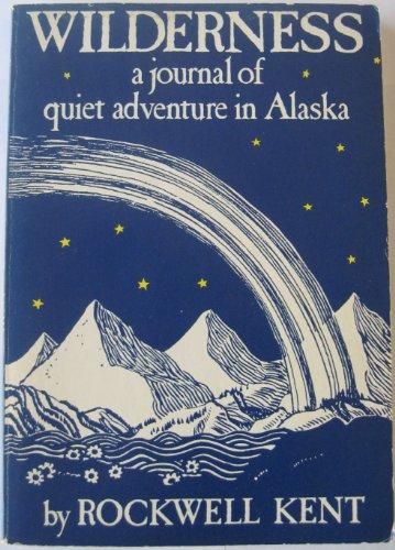9780918172129: Wilderness: A Journal of Quiet Adventure in Alaska