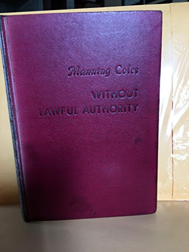 Without Lawful Authority: Manning Coles