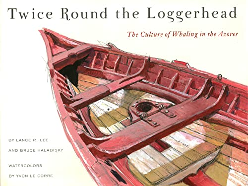 9780918172228: Twice Round the Loggerhead: The Culture of Whaling in the Azores
