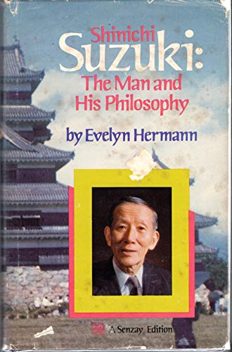 9780918194077: Shinichi Suzuki: The man and his philosophy
