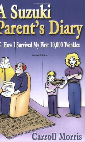 9780918194145: A Suzuki Parent's Diary : Or, How I Survived My First 10,000 Twinkles