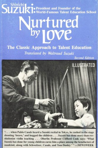 9780918194152: Nurtured by love : The Classic Approach to Talent Education