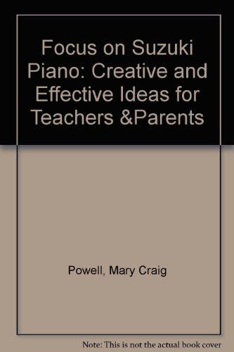 9780918194176: Focus on Suzuki Piano: Creative and Effective Ideas for Teachers &Parents