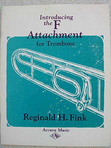 9780918194305: Introducing the F Attachment for Trombone