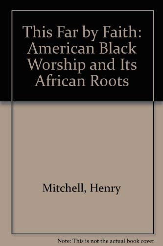 9780918208057: This Far by Faith: American Black Worship and Its African Roots