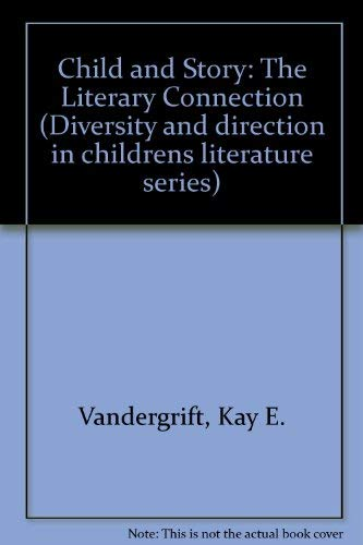 Child and Story: The Literary Connection (Diversity: Kay E. Vandergrift;