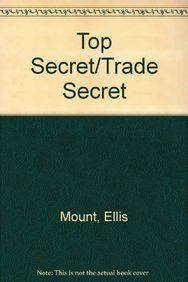 9780918212900: Top Secret/Trade Secret: Accessing and Safeguarding Restricted Information