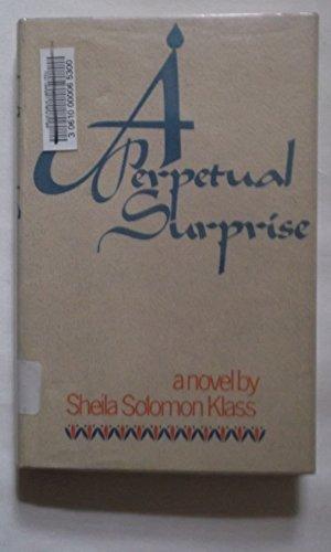 A Perpetual Surprise: Klass, Sheila Solomon