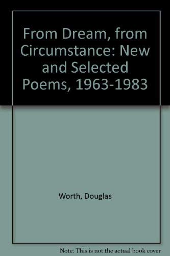 From Dream from Circumstance: New & Selected Poems, 1963-1983: Douglas, Worth