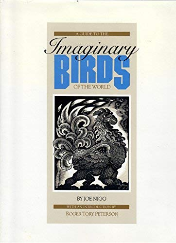 A Guide to the Imaginary Birds of: Nigg, Joe