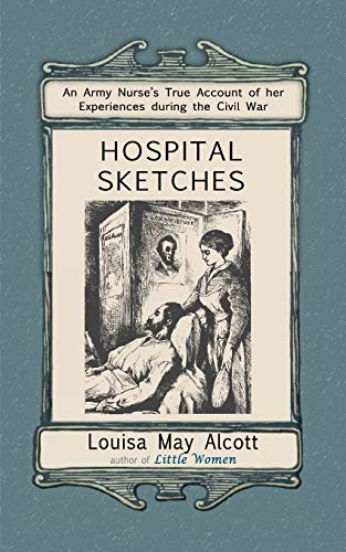 Hospital Sketches: Alcott, Louisa May