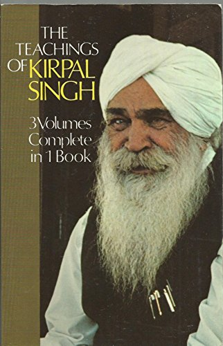 THE TEACHINGS OF KIRPAL SINGH 3 Volumes Complete in 1 Book