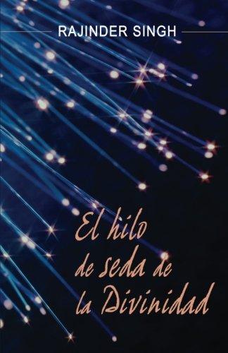 9780918224514: El hilo de seda de la divinidad: Silken Thread of the Divine (Spanish Edition)