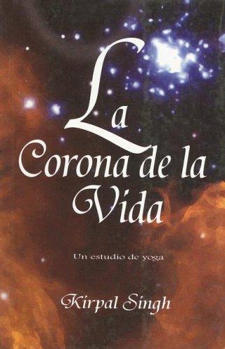 9780918224644: La Corona de la Vida: Un Estudio de Yoga