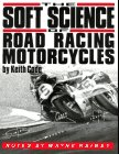 9780918226112: The Soft Science of Road Racing Motorcycles