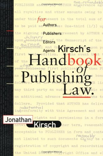 9780918226334: Kirsch's Handbook of Publishing Law: For Authors, Publishers, Editors and Agents