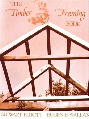 9780918238016: The Timber Framing Book